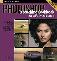 Photoshop Retouching Cookbook for Digital Photographers : 113 Easy-to-Follow...