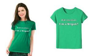 Did I mention I'm A Vegan T-Shirt