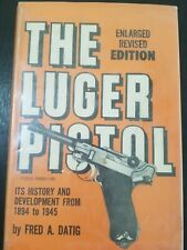 The Luger Pistol by Fred Datig 1962 5th printing hardback
