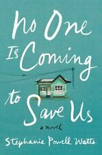 No One Is Coming to Save Us by Stephanie Powell Watts 2017 Hardcover