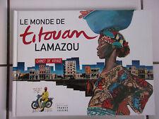 Le Monde de TITOUAN LAMAZOU - carnet de voyage ( 2004 TBE )