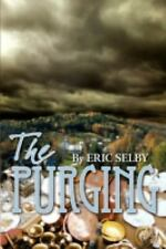 The Purging by Eric Selby (2008, Hardcover)