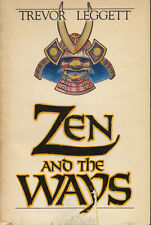ZEN and the WAYS by Trevor Leggett (1978 First Edition, Soft Cover)