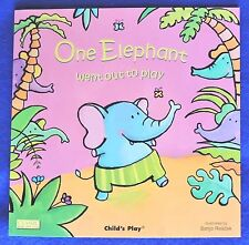 One Elephant Went Out to Play Illustrated by Sanja Rescek c2007 PB Child's Play
