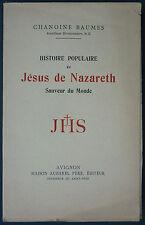 BAUMES - HISTOIRE POPULAIRE DE JESUS DE NAZARETH - 1932 AUBANEL - Christianisme