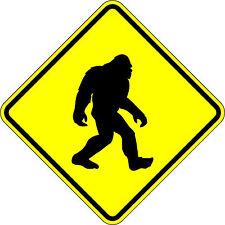 Bigfoot Crossing - 18 x 18 Warning Sign - 10 Year 3M Warranty.