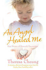 An Angel Healed Me by Theresa Cheung (Paperback) New Book