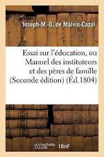 Essai Sur l'Education, Ou Manuel des Instituteurs et des Peres de Famille by...