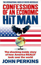 Confessions of an Economic Hit Man: The shocking story of how America really too