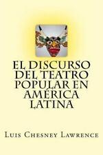 El Discurso Del Teatro Popular en America Latina by Luis Chesney Lawrence...