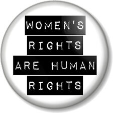 """WOMEN'S RIGHTS ARE HUMAN RIGHTS 1"""" Pin Button Badge Feminism Feminist Equality"""