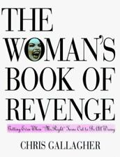 The Woman's Book of Revenge: Tips on Getting Even When 'Mr. Right' Turns Out to