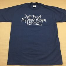Dont Forget My Senior Citizens Discount Blue Short Sleeve L Large T-Shirt