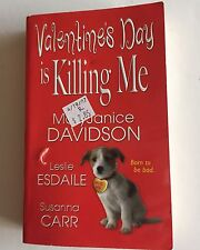 Valentine's Day Is Killing Me by Susanna Carr, Leslie Esdaile and MaryJanice...