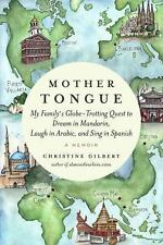 Mother Tongue : My Family's Globe-Trotting Quest to Dream in Mandarin, Laugh...