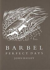 BAILEY JOHN LITTLE EGRET PRESS FISHING BOOK BARBEL PERFECT DAYS hardback LIMITED