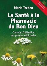 La Santé à la Pharmacie du Bon Dieu - Maria Treben - 9783850687959 PORTOFREI