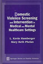 Domestic Violence Screening & Intervention - Medical & Mental Healthcare Setting