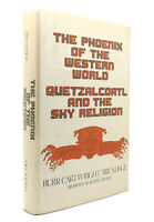 Burr Cartwright Brundage THE PHOENIX OF THE WESTERN WORLD Quetzalcoatl and the S