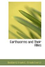 Earthworms and Their Allies: By Beddard Frank E (Frank Evers)