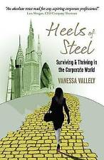 Heels of Steel: Surviving & Thriving in the Corporate World-ExLibrary