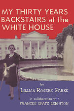 NEW My Thirty Years Backstairs at the White House by Lillian Rogers Parks