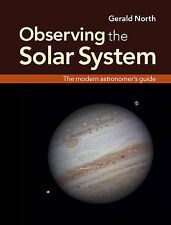 Observing the Solar System: The Modern Astronomer's Guide, North, Gerald, Very G