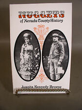 Nuggets of Nevada County History by Juanita Kennedy Browne 1983 first edition