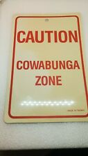 Vintage Caution Cowabunga Zone Sign cream w red lettering
