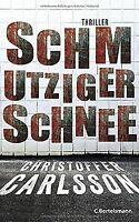 Schmutziger Schnee: Thriller Bd. 2 von Carlsson, Christo...   Buch   Zustand gut