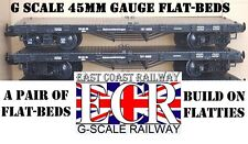 2 X G SCALE 45mm GAUGE FLATBED TO BUILD ON. RAILWAY TRUCK GARDEN TRAIN FLAT BED