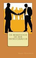 Os Beneficios de Ser Patrocinador by Henry Otasowere (2017, Paperback, Large...