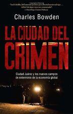 La ciudad del crimen: Ciudad Juarez y los nuevos c