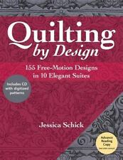 Quilting by Design: 155 Free-Motion Designs in 10 Elegant Suites by Schick, Jes