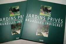 JARDINS PRIVES BRUXELLES INDISCRET CRUYSMANS SIKKINK PHOTOS BREYDEL BELGIQUE