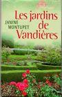Les Jardins De Vandieres - Janine Montupet - France Loisirs 2002 - Bonheur