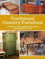 Traditional Country Furniture: 21 Projects in the Shaker, Appalachian and Farmho