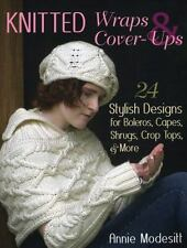 Knitted Wraps and Cover-Ups: 24 Stylish Designs for Boleros, Capes, Shrugs, Tops