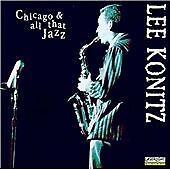 Lee Konitz - Chicago 'N All That Jazz (1997) CD