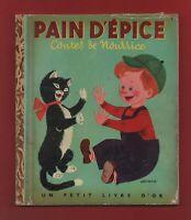 PETIT LIVRE D'OR. Pain d'épice Contes de nourrice. 1949. Ed. Cocorico.
