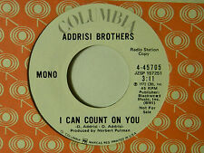 Addrisi Bros. 45 I CAN COUNT ON YOU mono bw stereo   VG+