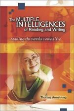 The Multiple Intelligences of Reading and Writing: Making the Words Come Alive