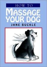 How to Massage Your Dog by Buckle, Jane