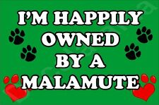 I'M Happily Owned By A Malamute Jumbo Fridge Magnet Gift/Present Dog