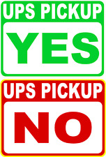 Ups Yes Pickup No Pick Up Pick Up Sign Two Sided Size Options Parcel Delivery