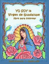 YO SOY la VIRGEN de GUADALUPE : Un Libro para Colorear by James Roderick...