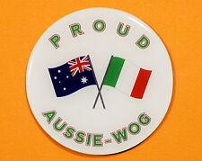 PROUD AUSSIE - WOG (ITALIAN) FRIDGE MAGNET AUSTRALIAN SOUVENIR GIFT ITALY