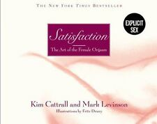 Satisfaction: The Art of the Female Orgasm, Levinson, Mark,Kim Cattrall, Good Bo
