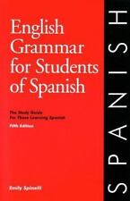English Grammar for Students of Spanish : The Study Guide for Those Learning...
