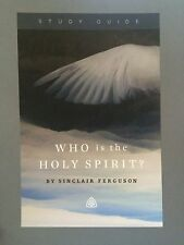 Who is the Holy Spirit Study Guide by Sinclair Ferguson (Ligonier Ministries)